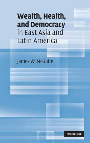 9780521515467: Wealth, Health, and Democracy in East Asia and Latin America