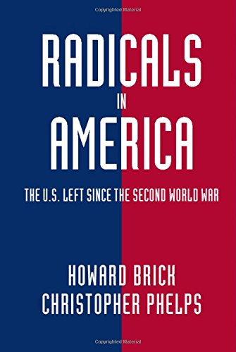9780521515603: Radicals in America: The U.S. Left since the Second World War