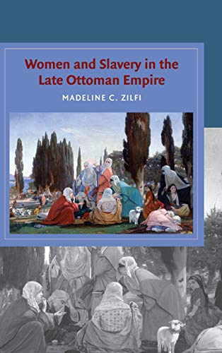 9780521515832: Women and Slavery in the Late Ottoman Empire: The Design of Difference
