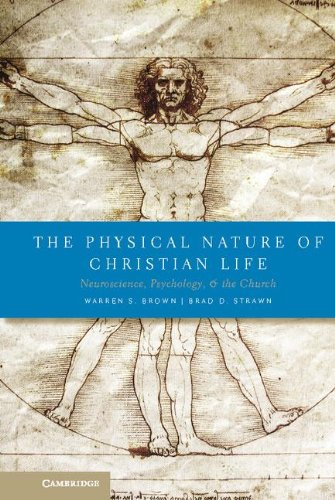 9780521515931: The Physical Nature of Christian Life: Neuroscience, Psychology, and the Church