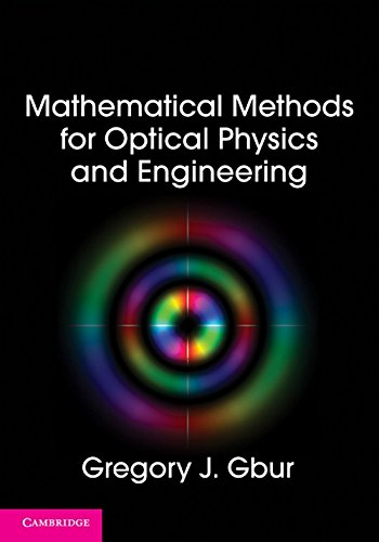 Mathematical Methods for Optical Physics and Engineering: Gbur, Gregory J.