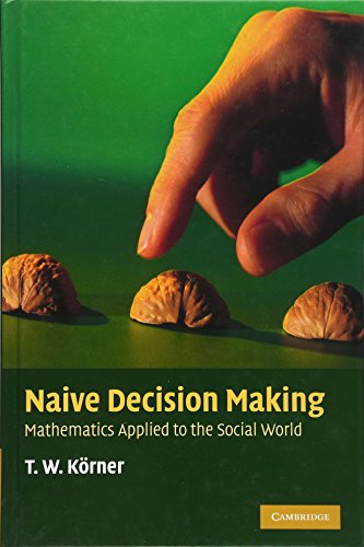 9780521516167: Naive Decision Making Hardback: Mathematics Applied to the Social World