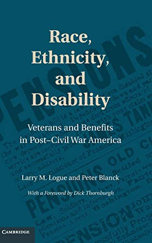 Race, Ethnicity, and Disability : Veterans and: Logue, Larry M.;