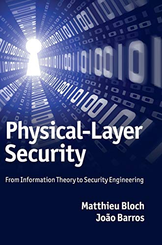 Physical-Layer Security: From Information Theory to Security Engineering (Hardback): Matthieu Bloch...