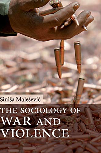 9780521516518: The Sociology of War and Violence