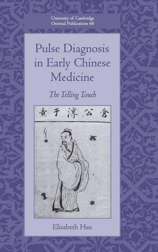 9780521516624: Pulse Diagnosis in Early Chinese Medicine: The Telling Touch (University of Cambridge Oriental Publications)