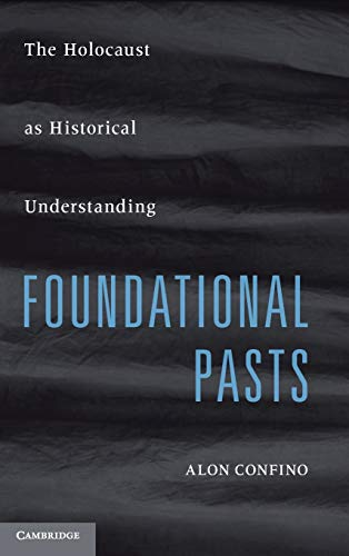9780521516655: Foundational Pasts: The Holocaust as Historical Understanding