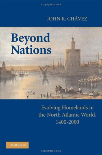 9780521516679: Beyond Nations: Evolving Homelands in the North Atlantic World, 1400-2000
