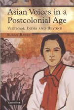 Asian Voices in a Postcolonial Age: Vietnam, India, and Beyond: Susan Bayly