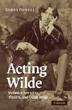 9780521516921: Acting Wilde: Victorian Sexuality, Theatre, and Oscar Wilde