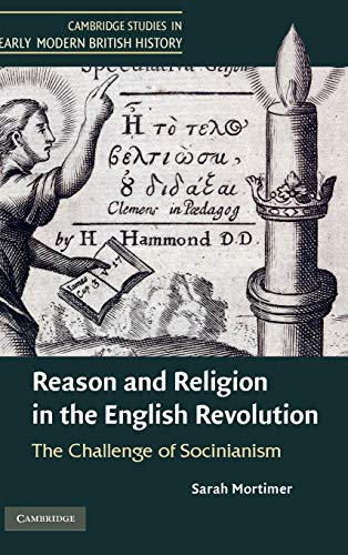 9780521517041: Reason and Religion in the English Revolution: The Challenge of Socinianism (Cambridge Studies in Early Modern British History)