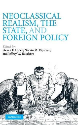 9780521517058: Neoclassical Realism, the State, and Foreign Policy Hardback