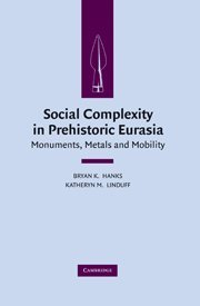9780521517126: Social Complexity in Prehistoric Eurasia: Monuments, Metals and Mobility