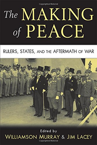 9780521517195: The Making of Peace: Rulers, States, and the Aftermath of War
