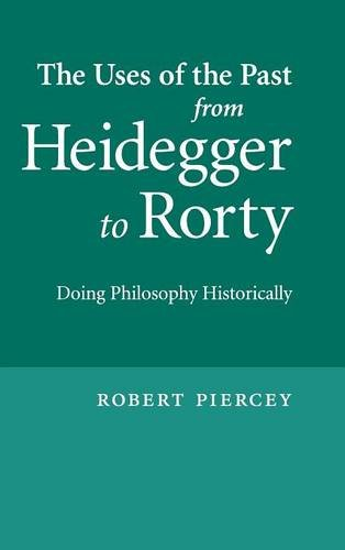 9780521517539: The Uses of the Past from Heidegger to Rorty: Doing Philosophy Historically