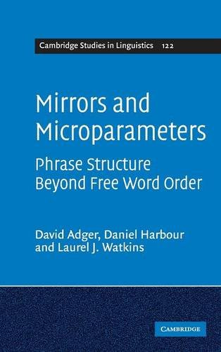 9780521517560: Mirrors and Microparameters: Phrase Structure beyond Free Word Order (Cambridge Studies in Linguistics)