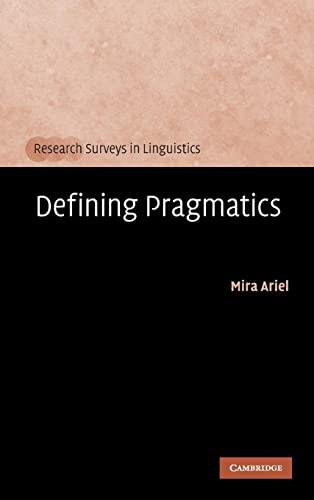 Defining Pragmatics (Research Surveys in Linguistics) - Ariel, Mira