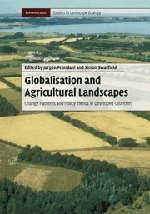9780521517898: Globalisation and Agricultural Landscapes: Change Patterns and Policy trends in Developed Countries (Cambridge Studies in Landscape Ecology)