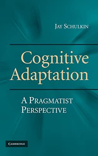 9780521517911: Cognitive Adaptation Hardback: A Pragmatist Perspective