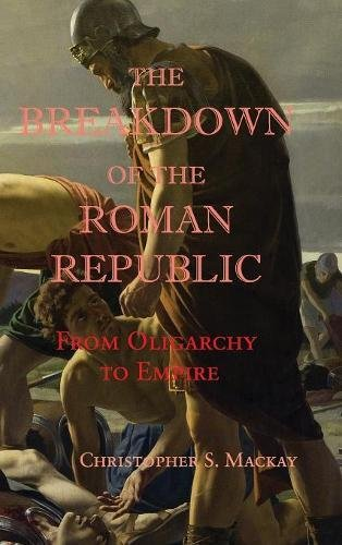 9780521518192: The Breakdown of the Roman Republic Hardback: From Oligarchy to Empire