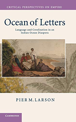 9780521518277: Ocean of Letters: Language and Creolization in an Indian Ocean Diaspora (Critical Perspectives on Empire)