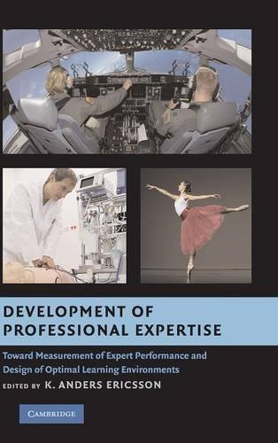9780521518468: Development of Professional Expertise: Toward Measurement of Expert Performance and Design of Optimal Learning Environments