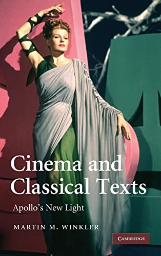 9780521518604: Cinema and Classical Texts: Apollo's New Light