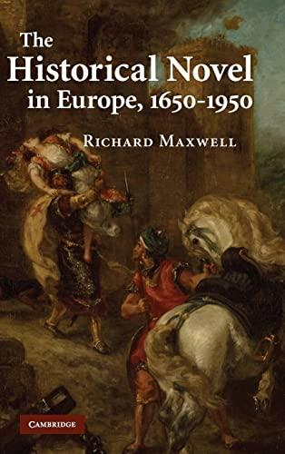 The Historical Novel in Europe, 1650-1950: Richard Maxwell