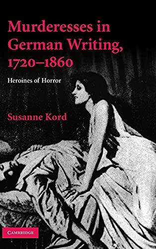 9780521519779: Murderesses in German Writing, 1720-1860: Heroines of Horror (Cambridge Studies in German)