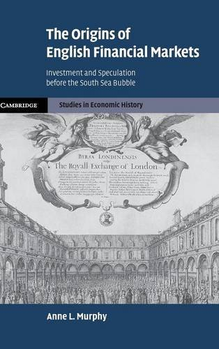 9780521519946: The Origins of English Financial Markets: Investment and Speculation before the South Sea Bubble