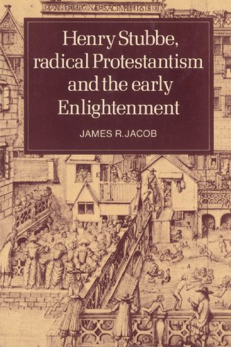 9780521520164: Henry Stubbe, Radical Protestantism and the Early Enlightenment