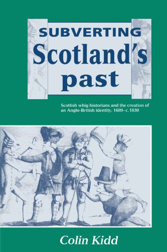 9780521520195: Subverting Scotland's Past: Scottish Whig Historians and the Creation of an Anglo-British Identity 1689-1830
