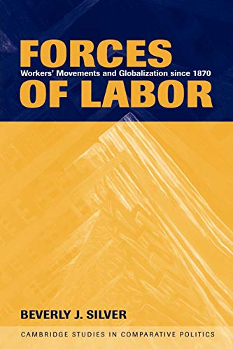 9780521520775: Forces of Labor: Workers' Movements and Globalization Since 1870 (Cambridge Studies in Comparative Politics)