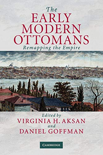 9780521520850: The Early Modern Ottomans: Remapping the Empire