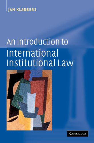 9780521520935: An Introduction to International Institutional Law