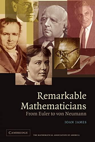 9780521520942: Remarkable Mathematicians: From Euler to von Neumann