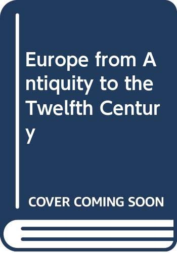 9780521520959: Europe from Antiquity to the Twelfth Century