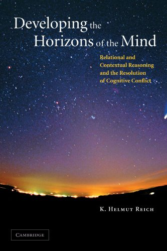 9780521521079: Developing the Horizons of the Mind: Relational and Contextual Reasoning and the Resolution of Cognitive Conflict