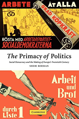 9780521521109: The Primacy of Politics Paperback: Social Democracy and the Making of Europe's Twentieth Century