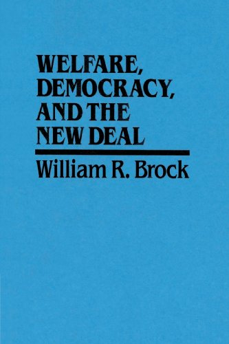 Welfare, Democracy and the New Deal: William R. Brock