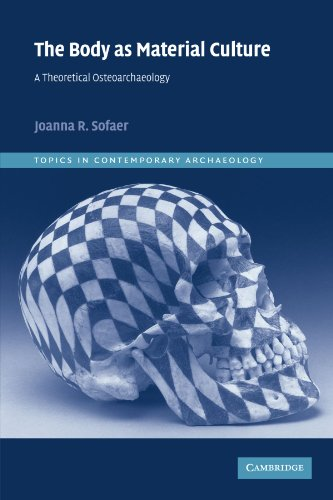 9780521521468: The Body as Material Culture: A Theoretical Osteoarchaeology: 4 (Topics in Contemporary Archaeology)