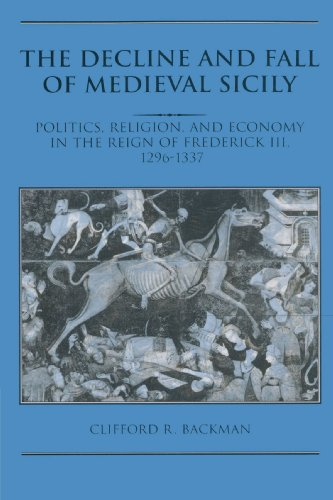 9780521521819: The Decline and Fall of Medieval Sicily: Politics, Religion, and Economy in the Reign of Frederick III, 1296-1337