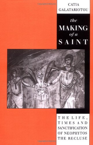 9780521521888: The Making of a Saint: The Life, Times and Sanctification of Neophytos the Recluse