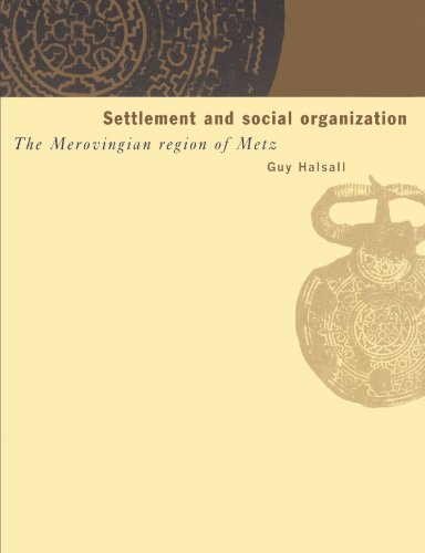 9780521521895: Settlement and Social Organization: The Merovingian Region of Metz