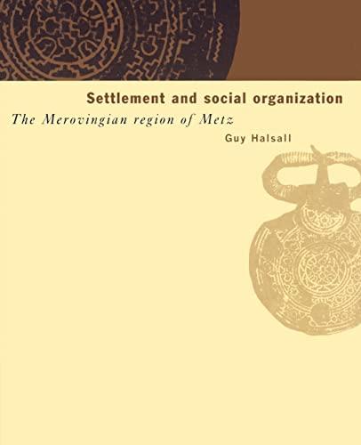 9780521521895: Settlement and Social Organization: The Merovingian Region of Metz