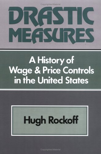 9780521522038: Drastic Measures: A History of Wage and Price Controls in the United States
