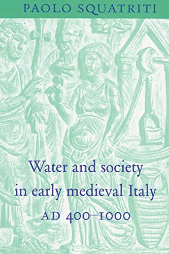 9780521522069: Water and Society in Early Medieval Italy, AD 400–1000