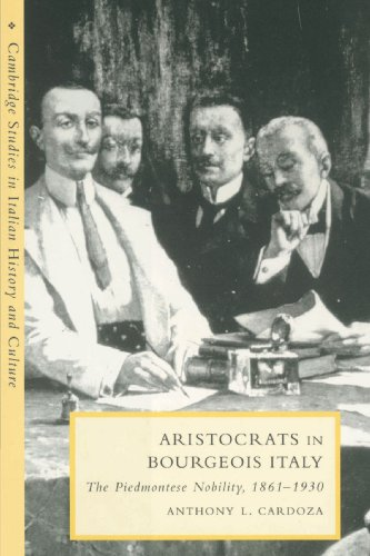 9780521522298: Aristocrats in Bourgeois Italy: The Piedmontese Nobility, 1861-1930 (Cambridge Studies in Italian History and Culture)
