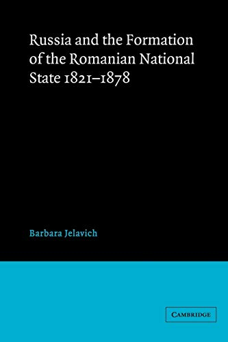 9780521522519: Russia and the Formation of the Romanian National State, 1821-1878