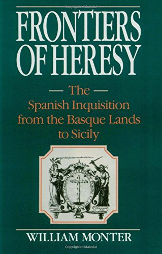 9780521522595: Frontiers of Heresy: The Spanish Inquisition from the Basque Lands to Sicily (Cambridge Studies in Early Modern History)